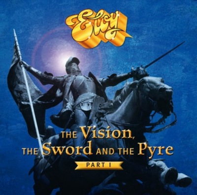 Eloy - The Vision, The Sword & The Pyre (Part I) Poster (cover)