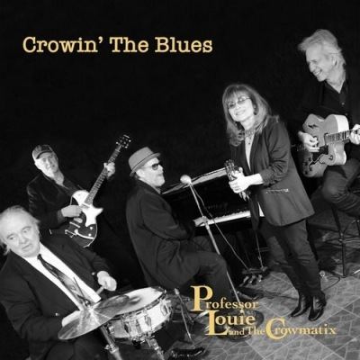Professor Louie & The Crowmatix - Crowin' The Blues cover (poster)